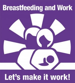 Breastfeeding and work - Let's make it work!