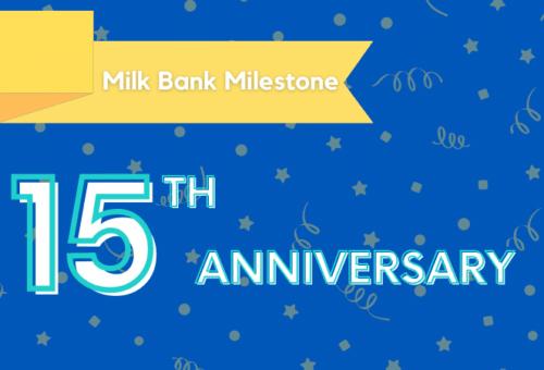 milk bank milestone - 15 years