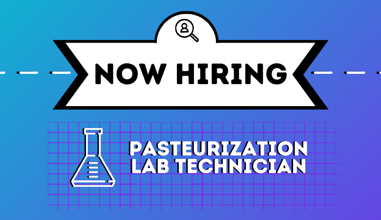 Now Hiring Pasteurization Lab Technician