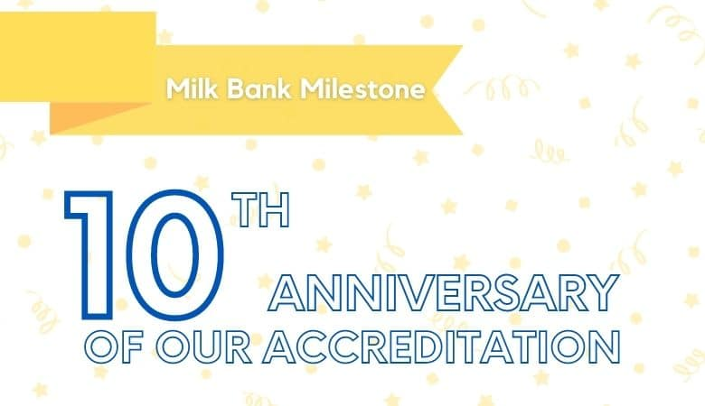 Milk Bank milestone 10 years accredited